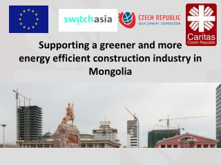 Supporting a greener and more  energy efficient construction industry in Mongolia