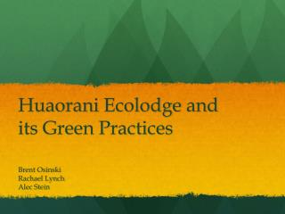 Huaorani Ecolodge  and its Green Practices