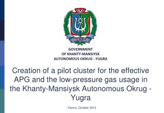 Creation of a pilot cluster for the effective APG and the low-pressure gas usage in the  Khanty-Mansiysk  Autonomous  O