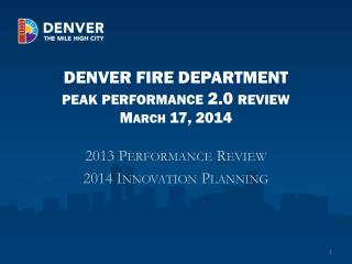 DENVER FIRE DEPARTMENT  peak performance 2.0 review March 17, 2014