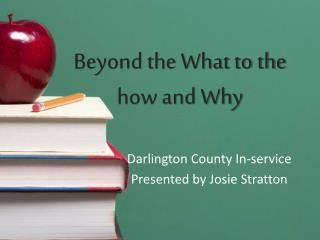 Beyond the What to the how and Why