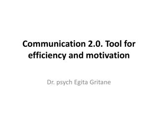 Communication 2.0. Tool for efficiency and motivation