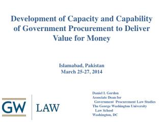Development of  Capacity  and  Capability  of  Government Procurement  to  Deliver Value  for  Money Islamabad, Pakista