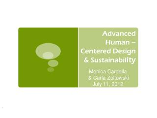Advanced Human –Centered Design & Sustainabil ity