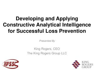 Developing and Applying Constructive Analytical Intelligence for Successful Loss Prevention