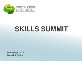 SKILLS SUMMIT November 2012 Warwick Quinn