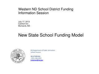 Western ND School District Funding Information Session July  17, 2013 Comfort Inn Bismarck, ND  New State School Fundin