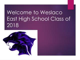 Welcome to Weslaco East High School Class of 2018