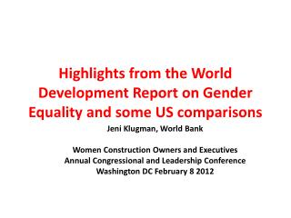 Highlights from the World Development Report on Gender Equality and some US comparisons