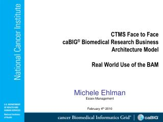 CTMS Face to Face  caBIG ®  Biomedical  Research Business Architecture  Model Real World Use of the BAM