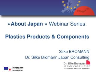 «About Japan »  Webinar Series: Plastics Products & Components