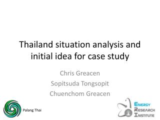 Thailand situation analysis and initial idea for case study