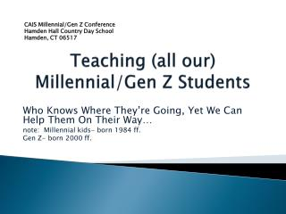Teaching (all our) Millennial/Gen Z Students