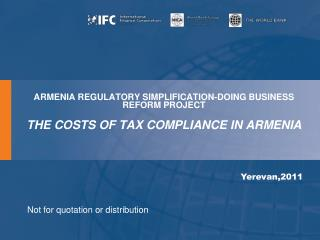 A RMENIA REGULATORY SIMPLIFICATION-DOING BUSINESS REFORM  PROJECT   THE COSTS OF TAX COMPLIANCE IN ARMENIA
