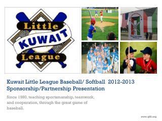 Kuwait Little League Baseball/ Softball  2012-2013 Sponsorship/Partnership Presentation