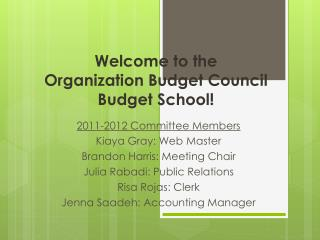 Welcome  to the  Organization Budget Council  Budget  S chool !