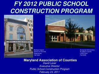 FY 2012 PUBLIC SCHOOL CONSTRUCTION PROGRAM