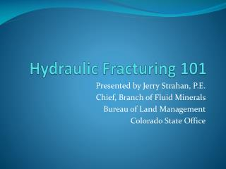 Hydraulic Fracturing 101