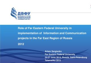 Role of Far Eastern Federal University in implementation of  Information and Communication projects in the Far East Reg