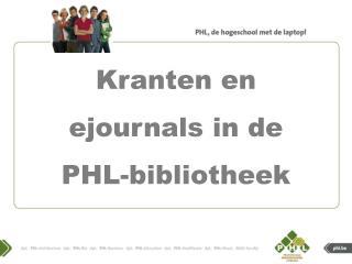 Kranten  en  ejournals  in de PHL- bibliotheek