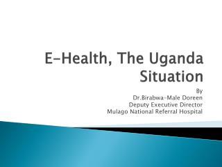 E-Health, The Uganda  Situation