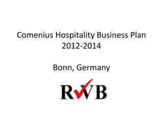 Comenius  Hospitality  Business Plan  2012-2014 Bonn, Germany
