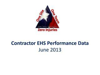Contractor EHS Performance Data June 2013