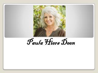 Paula Hiers  Deen