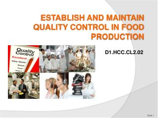 ESTABLISH AND MAINTAIN QUALITY CONTROL IN FOOD PRODUCTION