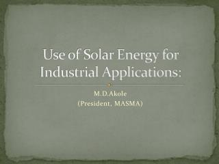 Use of Solar Energy for Industrial Applications: