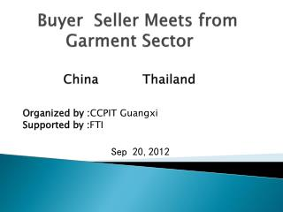 Buyer  Seller Meets from   Garment Sector  China           Thailand