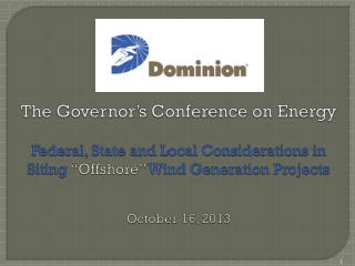 "The Governor's Conference on Energy Federal, State and Local Considerations in  Siting  ""Offshore""  Wind Generation Pro"