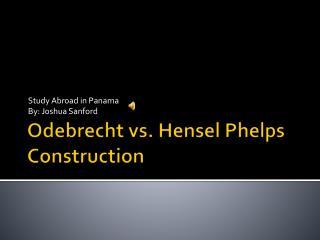 Odebrecht  vs.  Hensel  Phelps Construction