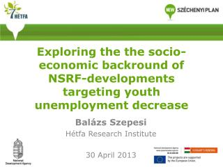 Exploring the the socio-economic backround of NSRF-developments targeting youth unemployment decrease
