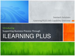 Introducing Supporting Business Process Through ILEARNING PLUS