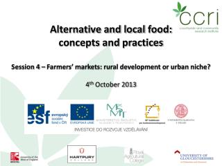 Alternative and local  food: concepts  and  practices Session 4 – Farmers' markets: rural development or urban niche? 4