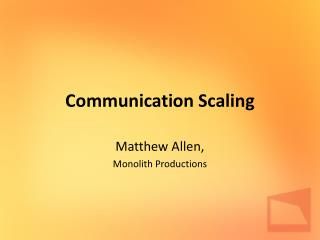 Communication Scaling