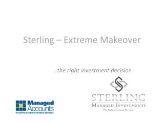 Sterling – Extreme Makeover