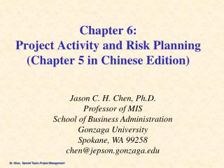 Chapter 6: Project Activity and Risk  Planning (Chapter 5 in  Chinese Edition)