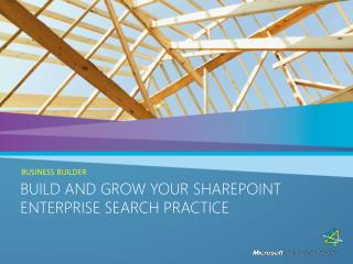 Build and Grow Your SharePoint Enterprise Search Practice