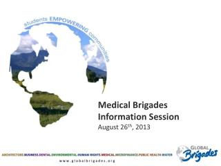 Medical  Brigades  Information Session August 26 th , 2013