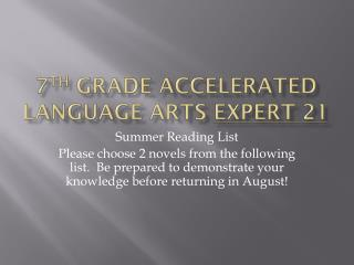7 th  Grade Accelerated Language Arts  Expert 21