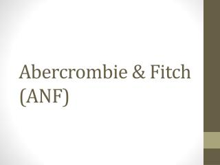 Abercrombie & Fitch (ANF)