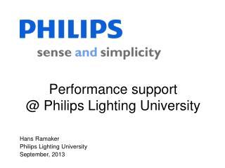 Performance support @ Philips Lighting University