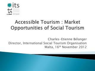 Accessible Tourism : Market  Opportunities of Social Tourism