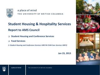 Student Housing & Hospitality Services Report to AMS Council Student Housing and Conference Services  Food Services