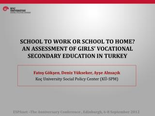 SCHOOL TO WORK OR SCHOOL TO HOME?  AN ASSESSMENT OF GIRLS' VOCATIONAL SECONDARY EDUCATION IN TURKEY