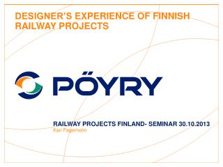Designer's  experience of Finnish Railway projects