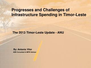 Progresses and Challenges of Infrastructure Spending in Timor-Leste