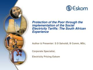 Protection of the Poor through the implementation of the Social Electricity Tariffs: The South African Experience